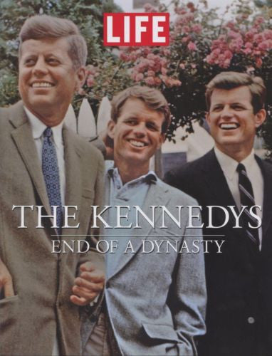 The Kennedys End of a Dynasty by Life Magazine Editors 2009