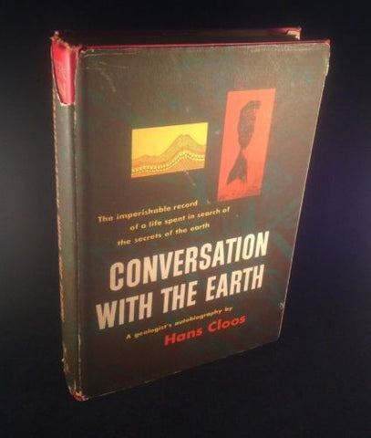Conversation with the Earth by Hans Cloos  Autobiography Rare