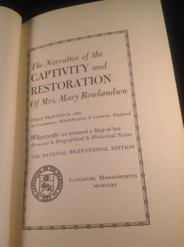 Bicentennial Edition Narrative of the Captivity & Restoration of Mrs. Rowlandson