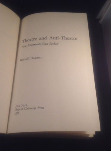 Theatre and Anti-Theatre: New Movements Since Beckett by HAYMAN First Edition