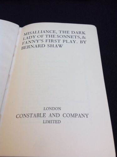 Misalliance, The Dark Lady of the Sonnets & Fanny's First Play Bernard Shaw