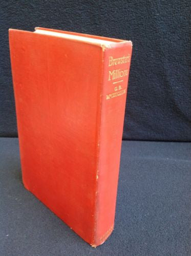Brewsters Millions by George Barr McCutcheon 1902 First Edition