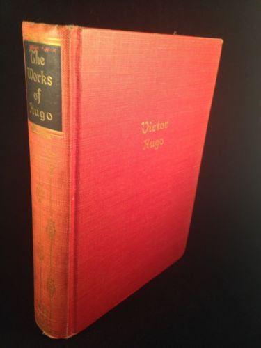 THE WORKS OF VICTOR HUGO by WALTER J. BLACK 1928 Hardcover ONE VOLUME EDITION
