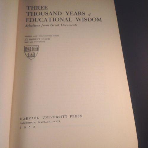 Three Thousand Years of Educational Wisdom by Ulich 1950 Third Pr.