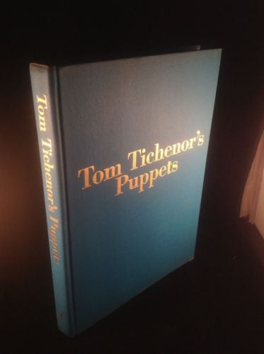 FIRST EDITION TOM TICHENOR'S PUPPETS by Tom Tichenor 1971