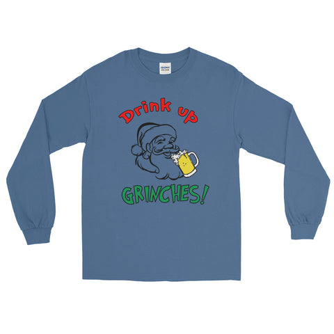 """Drink Up Grinches!"" Long Sleeve T-Shirt"