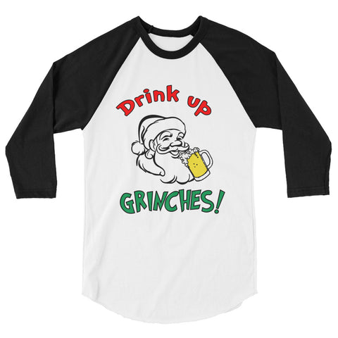 """Drink Up Grinches!"" 3/4 Sleeve Baseball Tee"