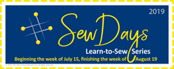 Sew Days 2019: 6 one-day classes, beginning the week of July 15, finishing the week of August 19, 2019