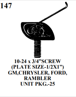 "MOULDING BOLTS & CLIPS  W&E 147 10-24 x 3/4""SCREW (PLATE SIZE-1/2X1"") GM,CHRYSLER, FORD, RAMBLER UNIT PKG.-25"