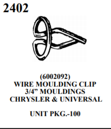 "MOULDING BOLTS & CLIPS we 2402 (6002092) WIRE MOULDING CLIP 3/4"" MOULDINGS CHRYSLER & UNIVERSAL UNIT PKG.-100"