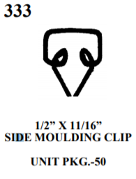 "MOULDING BOLTS & CLIPS WE 333 1/2"" X 11/16"" SIDE MOULDING CLIP UNIT PKG.-50"