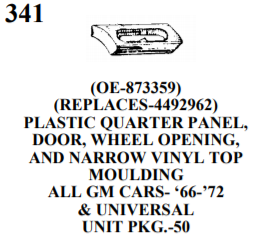 MOULDING CLIPS we341 (OE-873359) (REPLACES-4492962) PLASTIC QUARTER PANEL, DOOR, WHEEL OPENING, AND NARROW VINYL TOP MOULDING ALL GM CARS- '66-'72 & UNIVERSAL UNIT PKG.-50
