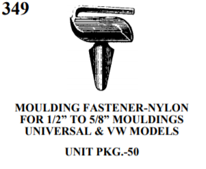 MOULDING CLIPS  we 349 (7731589) LANDAU TOP MOULDING CLIP (ALL MAKES & MODELS) ALSO; QUARTER PANEL REVEAL MOULDING CLIP GM PRODUCTS UNIT PKG.-50