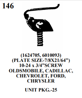 "MOULDING BOLTS & CLIPS WE 146 (1624705, 6010093) (PLATE SIZE-7/8X21/64"") 10-24 x 3/4""SCREW OLDSMOBILE, CADILLAC, CHEVROLET, FORD, CHRYSLER UNIT PKG.-25"