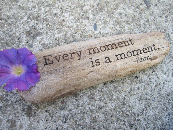Rumi - Every moment is a moment