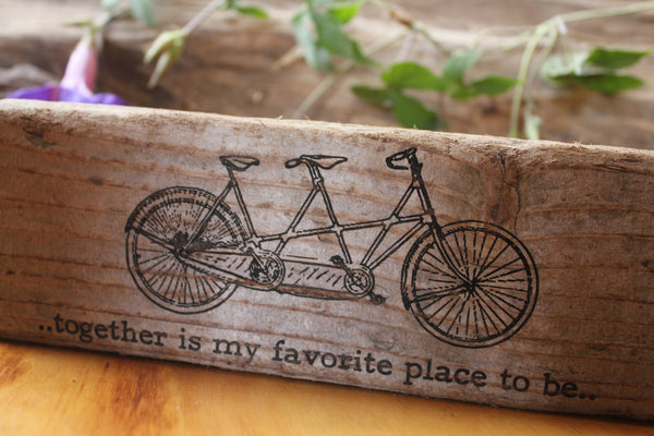 tandem bicycle - together is my favorite place to be