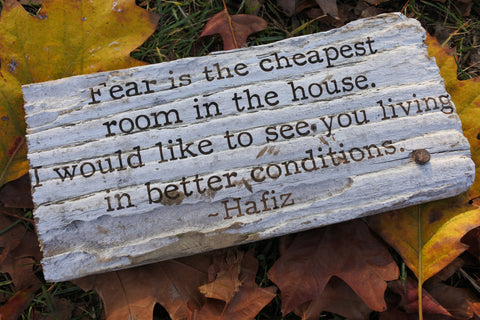 Hafiz - fear is the cheapest room in the house