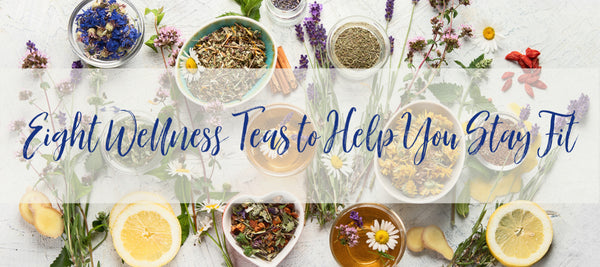 Eight Wellness Teas to Help You Stay Fit
