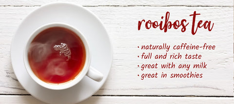 Find a selections of Premium Rooibos Tea I Tea Desire