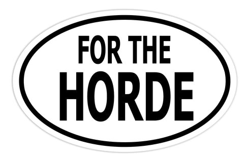 For the Horde Sticker Decal - WoW Warcraft Video Game Lover Bumper Sticker - The FinderThings