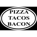 Pizza Tacos Bacon Sticker Decal - Food Lovers Foodies Junk Food Bumper Sticker
