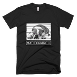 MAD-DOGGING HARD t-shirt