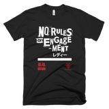 """ NO RULES OF ENGAGEMENT "" tee"