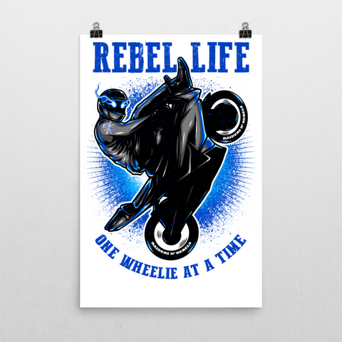 "REBEL LIFE : ""ONE WHEELIE AT A TIME"" (24 * 36)"