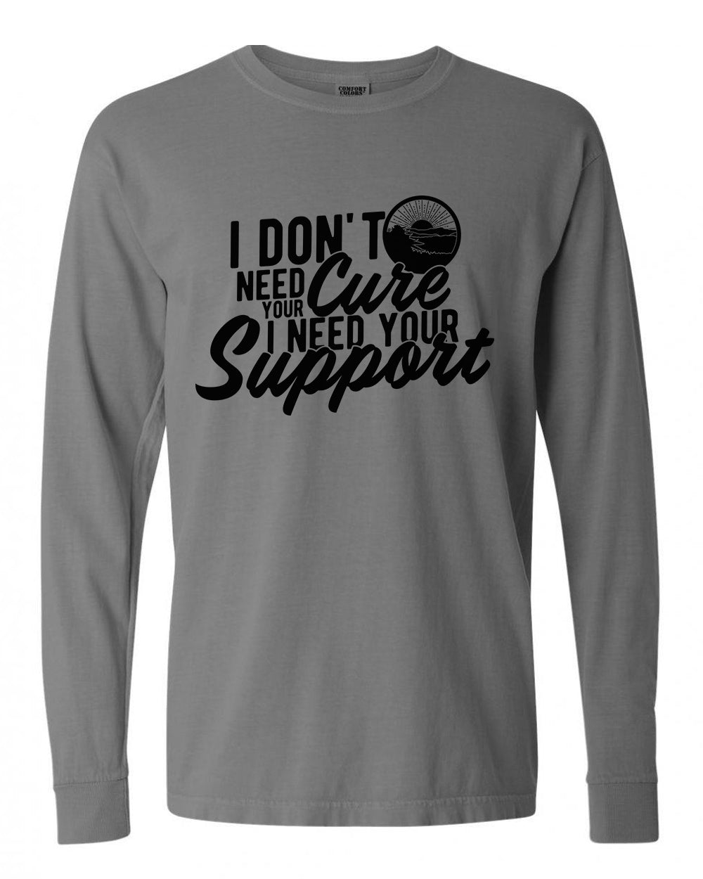 Need Your Support Long Sleeve