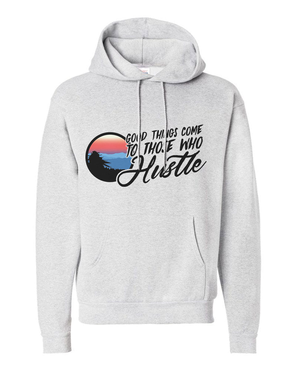 Good Things Come to Those Who Hustle Hoodie