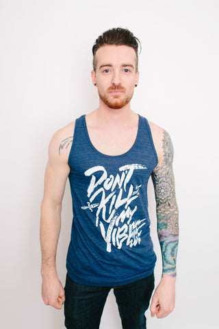 Don't Kill My Vibe Tank (Indigo)