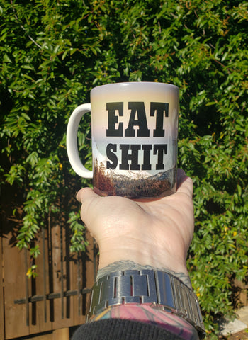 Eat Shit 12 oz mug