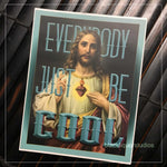 Everybody Just be Cool sticker