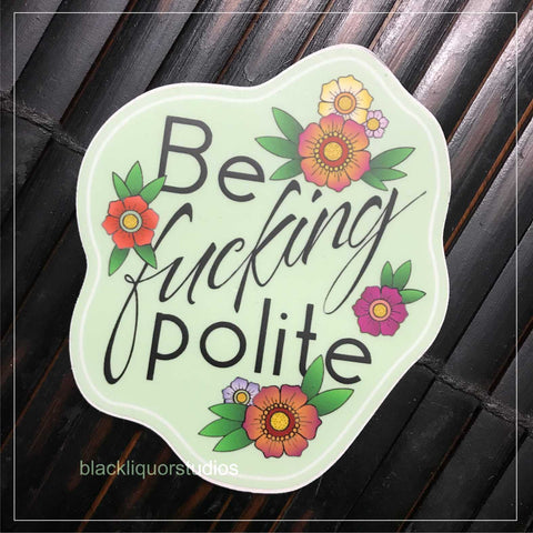 Be Fucking Polite sticker