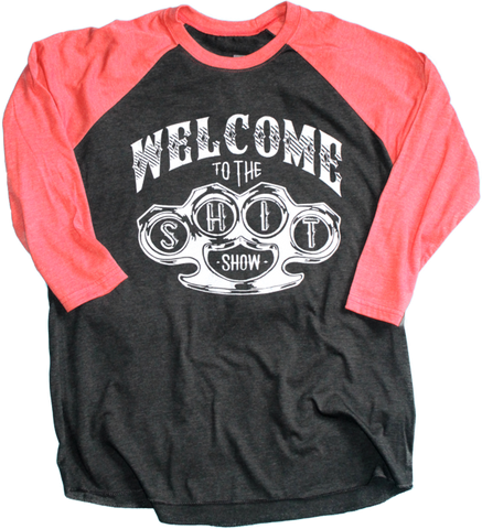 Welcome to the Shit Show 3/4 sleeve raglan