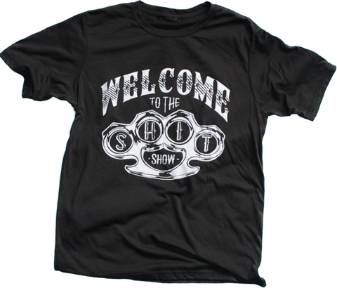 *Welcome to the Sh!t Show black tee