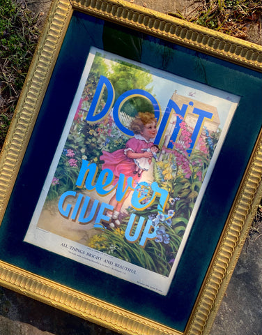 Don't never give up.  (16x20 Original Sunday school post from 1949)