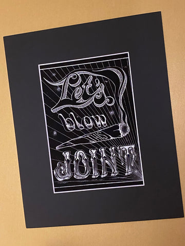 Let's blow this joint art print