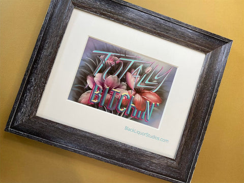 Totally Bitchin' 8x10 framed ART PRINT
