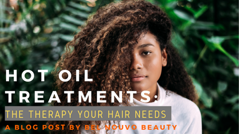 Hot Oil Treatments: The Therapy Your Hair Needs