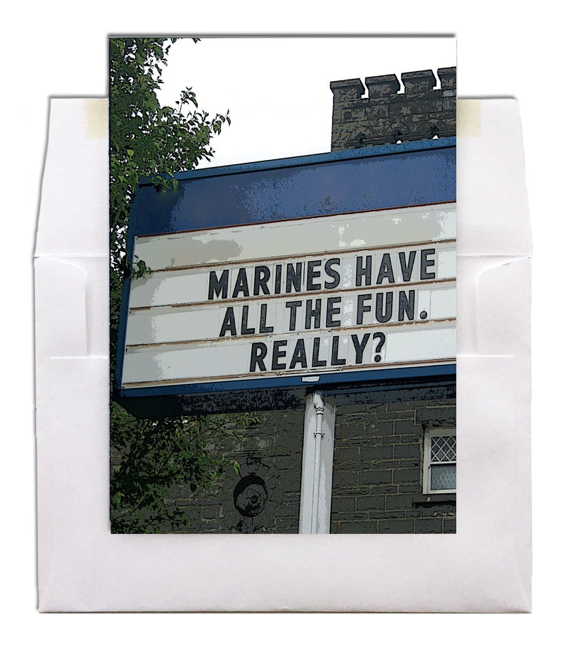 USMC military encouragement greeting card - All the fun - 2MyHero