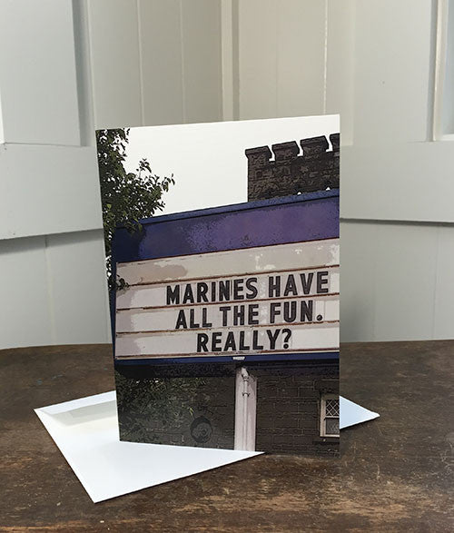 2MyHero USMC military encouragement greeting card - All the fun (front)