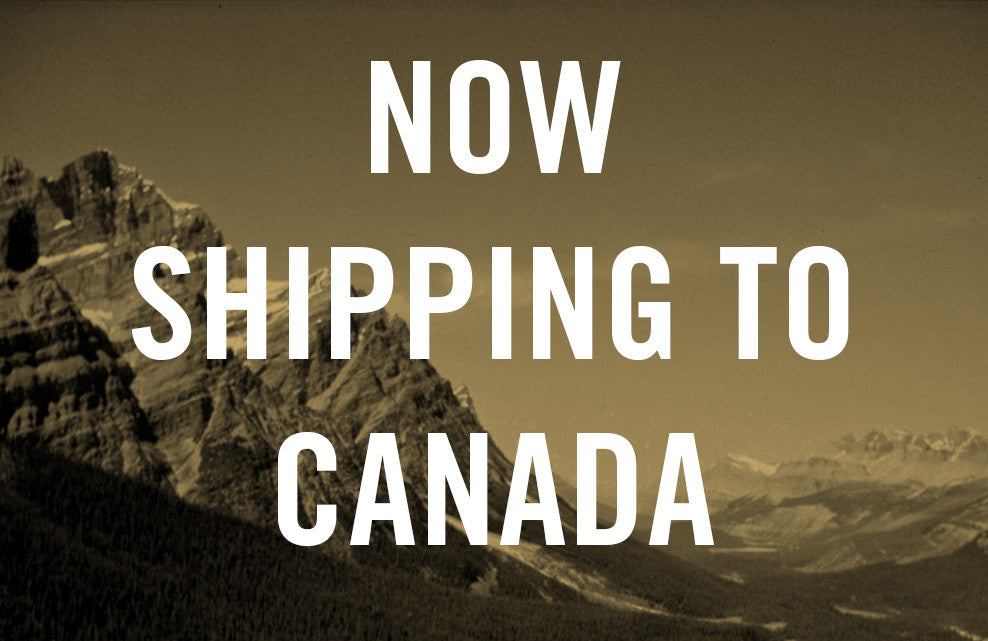 Good News Everyone: We Ship to Canada Now!