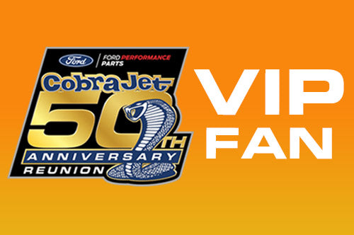 Cobra Jet Reunion <br> VIP Fan Credential<br>Includes Admission, Celebration Dinner, and Car Show Luncheons