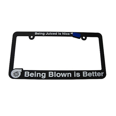 Being Juiced is Nice, Being Blown is Better License Plate Frame