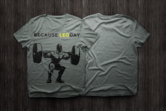 BecauseLegDay T-Shirt