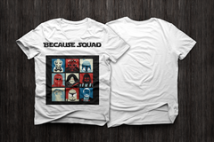 BecauseSquad T-Shirt