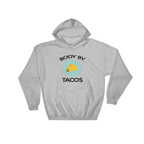 Body By Tacos Hoodie