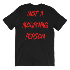 Not A Mourning Person Men's Tee