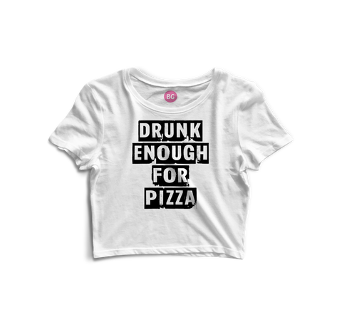 DrunkEnoughForPizza Crop Top